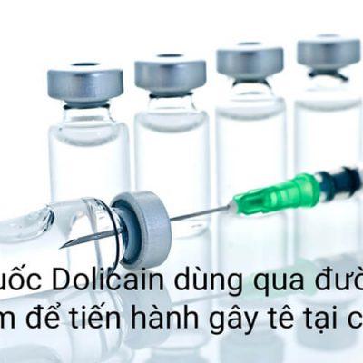 Thuốc Dolicain: Thông Tin Thuốc, Liều Dùng Và Tác Dụng